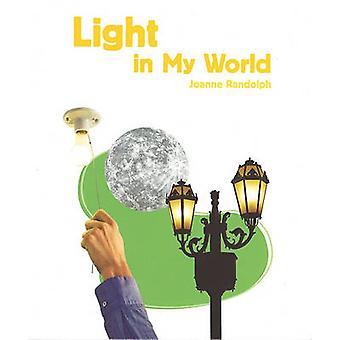 Light in My World by Joanne Randolph - 9781404284203 Book