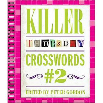 Killer Thursday Crosswords #2 by Peter Gordon - 9781454914228 Book