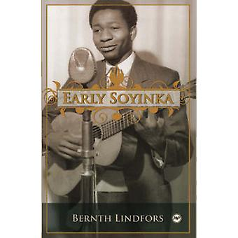 Early Soyinka by Bernth Lindfors - 9781592216536 Book