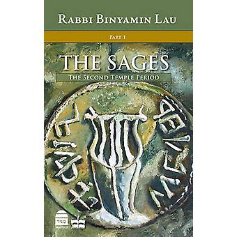 The Sages - v. 1 - The Second Temple Period by Binyamin Lau - Michael P