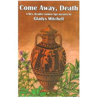 Come Away - Death by Gladys Mitchell - 9781601870100 Book