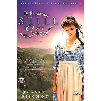 Be Still My Soul - Book 1 - The Cadence of Grace by Joanne Bischof - 97