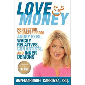 Love & Money - Protecting Yourself from Angry Exes - Wacky Relatives -