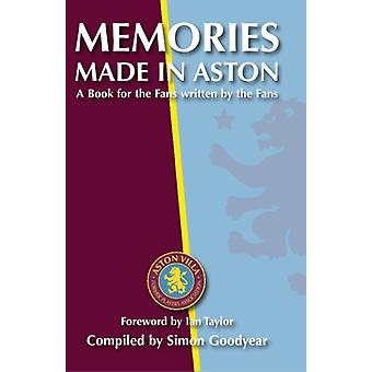 Memories Made in Aston - A Book for the Fans Written by the Fans by Si