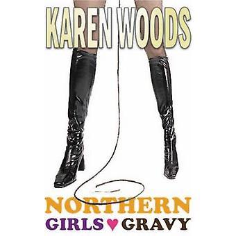 Northern Girls Love Gravy by Karen Woods - 9781901746792 Book