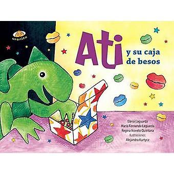 Ati y Su Caja de Besos by Various Authors - 9786079344993 Book