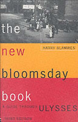The nouveau Bloomsday Book  A Guide Through Ulysses by Blamires & Harry