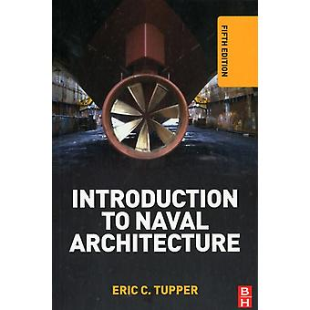 Introduction to Naval Architecture (Paperback) by Tupper E.C.