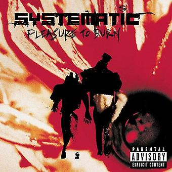Systematic - Pleasure to Burn [CD] USA import