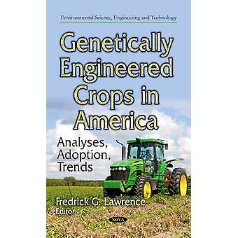 Genetically Engineered Crops in America by Fredrick G. Lawrence