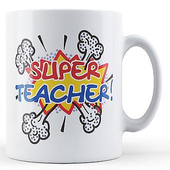Супер учитель! Комический стиль - печатных кружка
