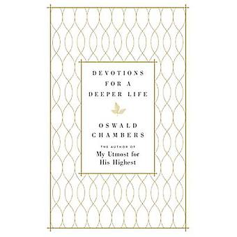 Devotions for a Deeper Life - A Daily Devotional by Oswald Chambers -
