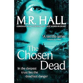 De valgte døde (hovedmarkedet Red.) av M. R. Hall - 9780330526623 bok