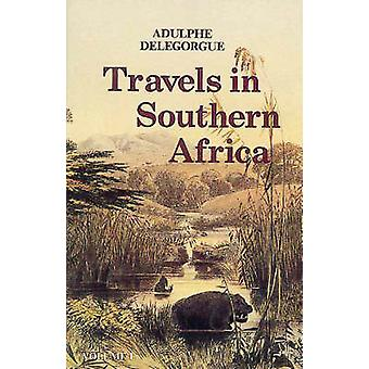 Adulphe Delegorgue's Travels in Southern Africa - v. 1 by Adulphe Dele