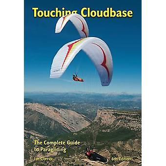 Cloudbase - The Complete Guide to Paragliding zu berühren (6. Revised Ed