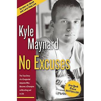 No Excuses - The True Story of a Congenital Amputee Who Became a Champ