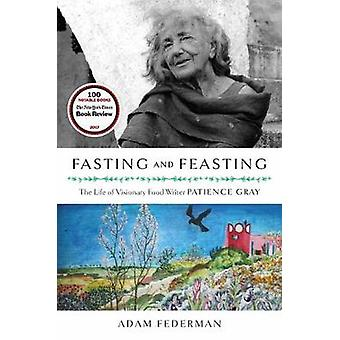 Fasting and Feasting - The Life of Visionary Food Writer Patience Gray