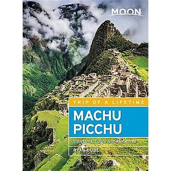 Moon Machu Picchu (Fourth Edition) - With Lima - Cusco & the Inca