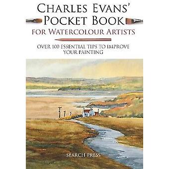 Charles Evans Taschenbuch für Aquarell Künstler - über 100 Essentia