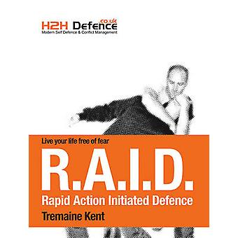 Modern Self Defence and Conflict Management - (The RAID System) by Tre