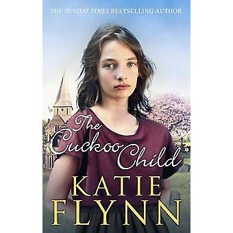 The Cuckoo Child - A Liverpool Family Saga by The Cuckoo Child - A Live