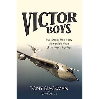 Victor Boys - True Stories from 40 Memorable Years of the Last V Bombe