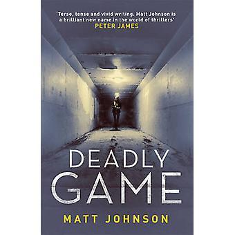 Deadly Game by Matt Johnson - 9781910633663 Book