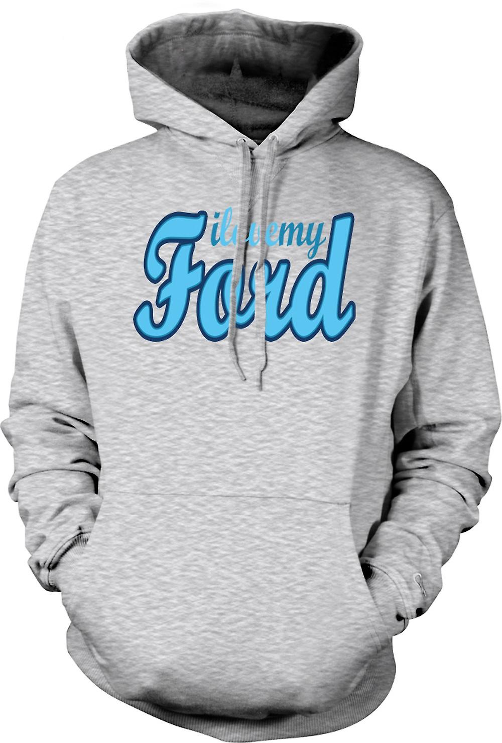 Mens Hoodie - I Love My Ford - Car Enthusiast