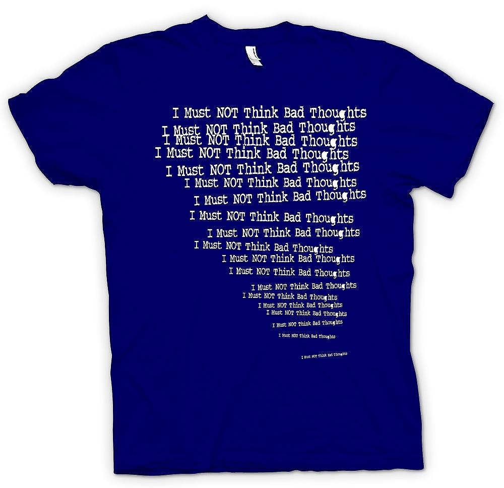Mens T-shirt - I Must Not Think bad Thoughts - Funny