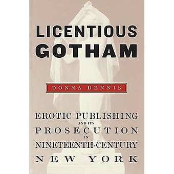 Usædelig Gotham - erotiske udgivelse og dens retsforfølgning i Nineteent