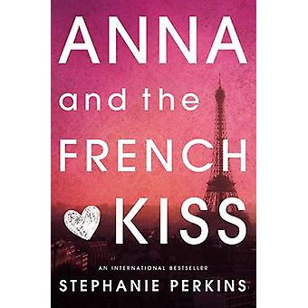 Anna and the French Kiss by Stephanie Perkins - 9780142419403 Book