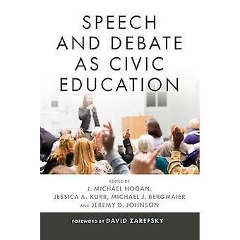 Discurso y el Debate como educación cívica por J Michael Hogan - 97802710790