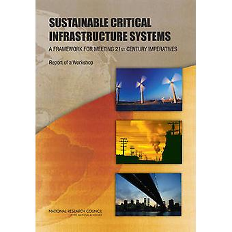 Sustainable Critical Infrastructure Systems - A Framework for Meeting