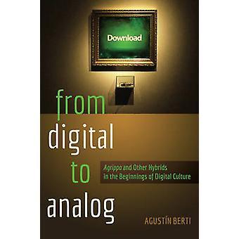 Von Digital zu Analog - Agrippa und andere Hybriden in den Anfängen o