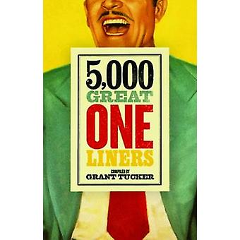 5 -000 Great One Liners by Grant Tucker - 9781785900242 Book