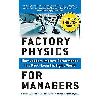 Fabriek Natuurkunde voor Managers: hoe leiders verbeteren prestaties in een wereld na Lean Six Sigma