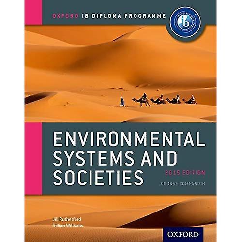 IB EnvironHommestal Systems and Sociecravates Course Book  2015 edition  Oxford IB Diploma Programme