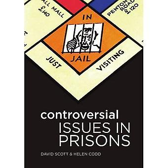 Questions controversées dans les Prisons