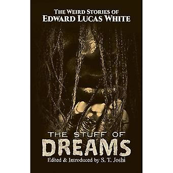 The Stuff of Dreams: The Weird�Stories of Edward Lucas White