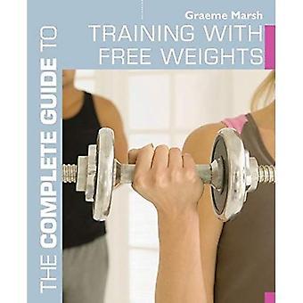 Den kompletta guiden till träning med fria vikter (komplett guider)