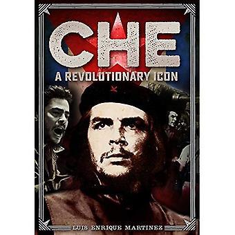 Che: A Revolutionary Icon