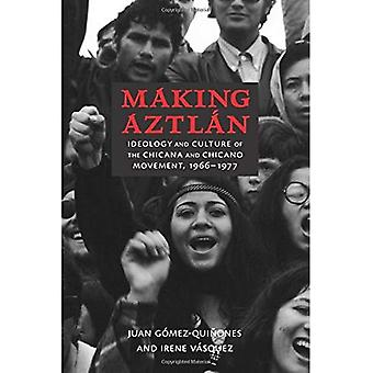 Making Aztlo�n: Ideology and Culture of the Chicana and Chicano Movement, 1966-1977 (Contextos)