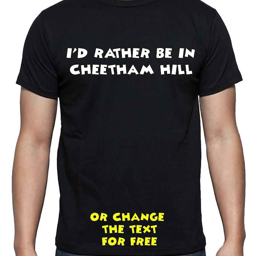 I'd Rather Be In Cheetham hill Black Hand Printed T shirt