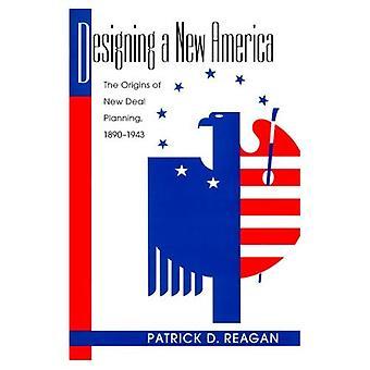 Conception d'une nouvelle Amérique: les origines du New Deal planification, 1890-1943