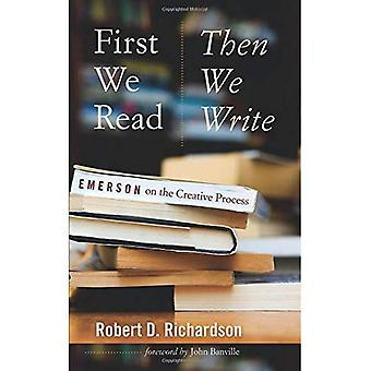 First We Read, Then We Write: Emerson on the Creative Process (Muse Books: The Iowa Series in Creativity and Writing)