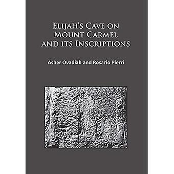 Elijah's Cave on Mount Carmel and its Inscriptions