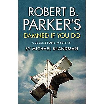 Robert B. Parker's Damned If You Do : A Jesse Stone Mystery
