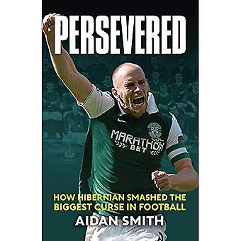 Persevered: How Hibernian Smashed the Biggest Curse in Football