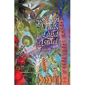 The Seven Fruits of the Land of Israel: with their Mystical & Medicinal Properties
