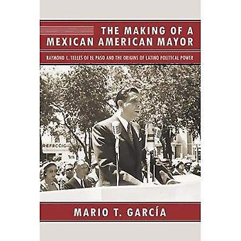 La realizzazione di un sindaco americano messicano: Raymond L. Telles di El Paso e le origini del potere politico Latino